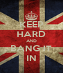 KEEP HARD AND BANG IT IN - Personalised Poster A4 size