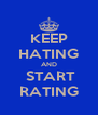 KEEP HATING AND  START RATING - Personalised Poster A4 size