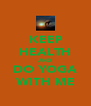 KEEP HEALTH AND DO YOGA WITH ME - Personalised Poster A4 size