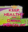 KEEP HEALTHY AND DRINK FIBRESLIM - Personalised Poster A4 size
