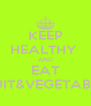 KEEP HEALTHY  AND EAT FRUIT&VEGETABLES - Personalised Poster A4 size
