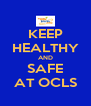 KEEP HEALTHY AND SAFE AT OCLS - Personalised Poster A4 size