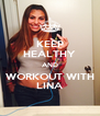 KEEP HEALTHY AND WORKOUT WITH LINA - Personalised Poster A4 size
