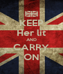 KEEP Her lit AND CARRY ON - Personalised Poster A4 size