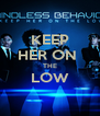 KEEP HER ON  THE LOW  - Personalised Poster A4 size