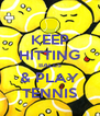 KEEP HITTING BALLS & PLAY TENNIS - Personalised Poster A4 size