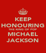 KEEP HONOURING THE KING OF POP MICHAEL JACKSON - Personalised Poster A4 size