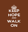 KEEP HOPE AND WALK ON - Personalised Poster A4 size