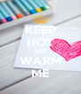 KEEP HOT AND WARM ME - Personalised Poster A4 size