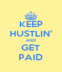 KEEP HUSTLIN' AND GET PAID - Personalised Poster A4 size