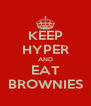 KEEP HYPER AND EAT BROWNIES - Personalised Poster A4 size