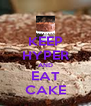 KEEP HYPER AND EAT CAKE - Personalised Poster A4 size