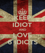 KEEP IDIOT AND LOVE 6 IDIOTS - Personalised Poster A4 size
