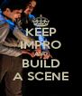 KEEP IMPRO AND BUILD A SCENE - Personalised Poster A4 size