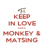 KEEP IN LOVE xoxo MONKEY & MATSING - Personalised Poster A4 size