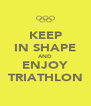 KEEP IN SHAPE AND ENJOY TRIATHLON - Personalised Poster A4 size