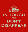 KEEP IN TOUCH AND DON'T DISAPPEAR - Personalised Poster A4 size
