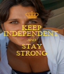 KEEP INDEPENDENT  AND STAY STRONG - Personalised Poster A4 size