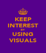 KEEP INTEREST BY USING VISUALS - Personalised Poster A4 size