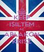 KEEP ISILTEM AZ ABLAKON KRISZ - Personalised Poster A4 size