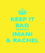 KEEP IT BAD RESPECT IMANI & RACHEL - Personalised Poster A4 size