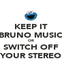 KEEP IT BRUNO MUSIC OR SWITCH OFF YOUR STEREO - Personalised Poster A4 size