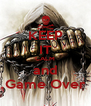 KEEP IT CALM and Game Over - Personalised Poster A4 size