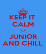 KEEP IT  CALM >_< JUNIOR AND CHILL - Personalised Poster A4 size
