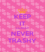KEEP IT CLASSY NEVER TRASHY - Personalised Poster A4 size