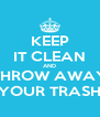 KEEP IT CLEAN AND THROW AWAY YOUR TRASH - Personalised Poster A4 size