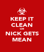 KEEP IT CLEAN OR NICK GETS MEAN - Personalised Poster A4 size