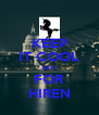 KEEP IT COOL JUST FOR HIREN - Personalised Poster A4 size