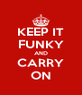 KEEP IT FUNKY AND CARRY ON - Personalised Poster A4 size