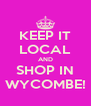 KEEP IT LOCAL AND SHOP IN WYCOMBE! - Personalised Poster A4 size