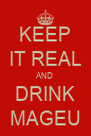 KEEP IT REAL AND DRINK MAGEU - Personalised Poster A4 size