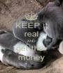 KEEP it real AND get the  money - Personalised Poster A4 size