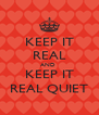 KEEP IT REAL AND  KEEP IT REAL QUIET - Personalised Poster A4 size