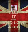 KEEP IT REAL AND LOVE ALI-G - Personalised Poster A4 size