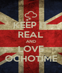 KEEP IT REAL AND LOVE OCHOTIME - Personalised Poster A4 size