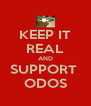 KEEP IT REAL AND SUPPORT  ODOS - Personalised Poster A4 size