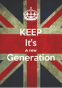 KEEP It's A new Generation  - Personalised Poster A4 size