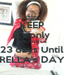 KEEP It's only 4 MONTHS & 23 days Until RELLA's DAY - Personalised Poster A4 size