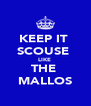 KEEP IT  SCOUSE  LIKE  THE  MALLOS - Personalised Poster A4 size