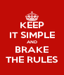 KEEP IT SIMPLE AND BRAKE THE RULES - Personalised Poster A4 size