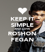 KEEP IT SIMPLE AND LOVE ROSHON FEGAN - Personalised Poster A4 size