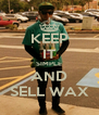 KEEP IT SIMPLE AND SELL WAX - Personalised Poster A4 size