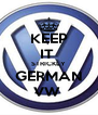 KEEP IT  STRICKLY GERMAN VW  - Personalised Poster A4 size