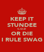 KEEP IT STUNDEE C.O.D OR DIE I RULE SWAG - Personalised Poster A4 size