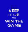 KEEP IT UP AND WIN THE GAME - Personalised Poster A4 size