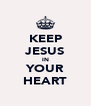 KEEP JESUS IN YOUR HEART - Personalised Poster A4 size